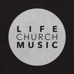 Life Church Music
